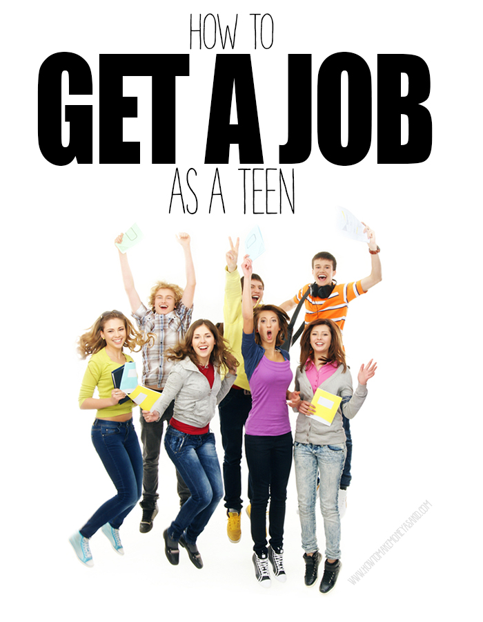 How To Get A Job As A Teen Howtomakemoneyasakid Com
