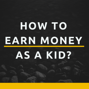 50 Easy Ways to Make Money As a Kid - Well Kept Wallet