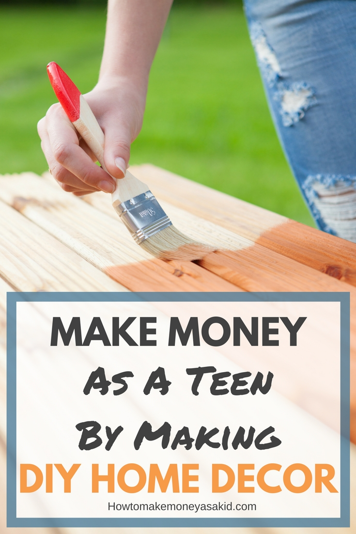 How to make money from diy home decor for teens for Diy to make money