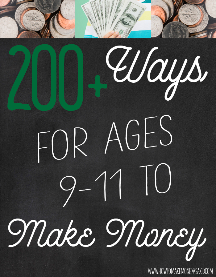 How To Make Money As A Kid Ages 9 10 And 11
