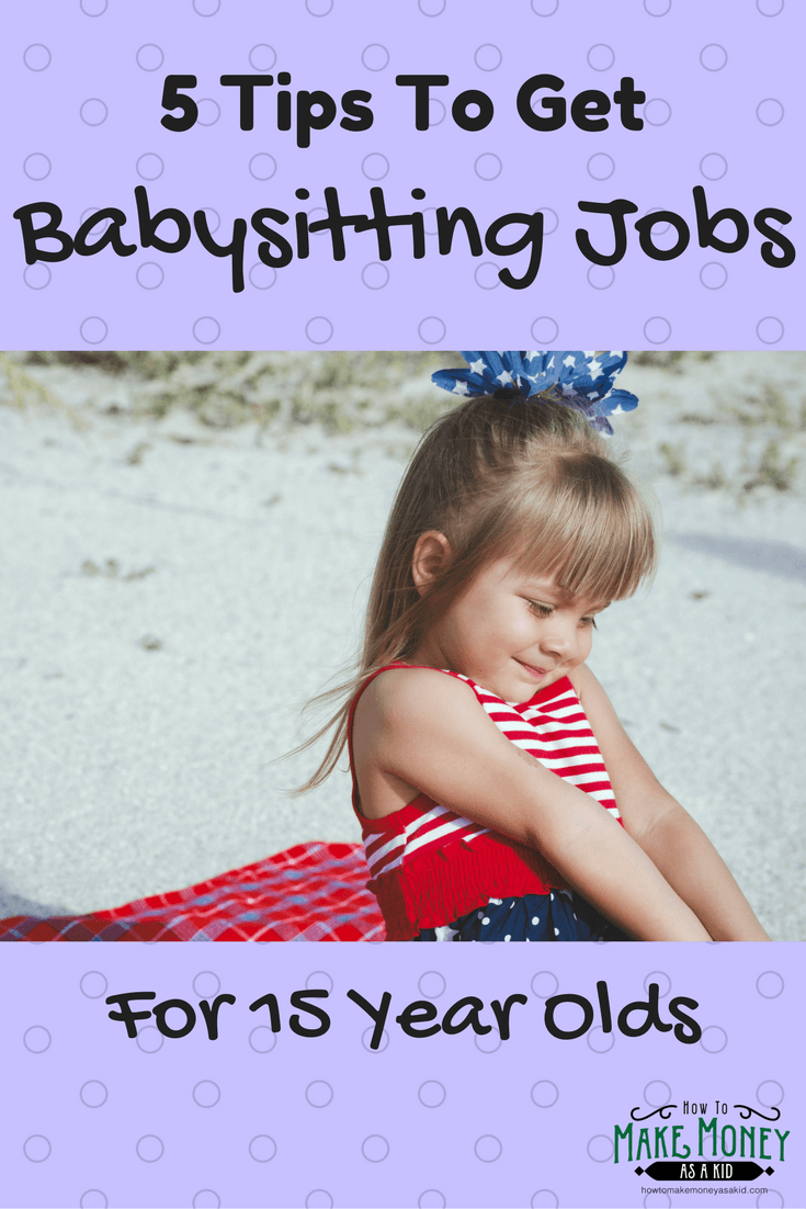 Easy Babysitting Jobs For 15 Year Olds 5 Quick Tips